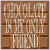 Chocolate Is My Only Friend Sticker