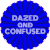 Dazed And Confused Circle Sticker