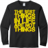 The best things in life T-Shirt